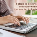 4 steps to get unstuck with your writing that are fun to implement