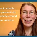 How to double your productivity by working around your patterns