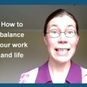 How to balance your work and life