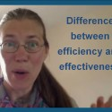 The difference between efficiency and effectiveness