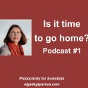 Is it time to go home? (podcast)