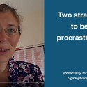 Two strategies to beat procrastination