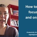 How to stay focused and on track